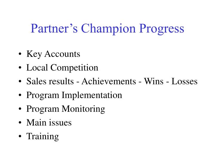 Partner s champion progress