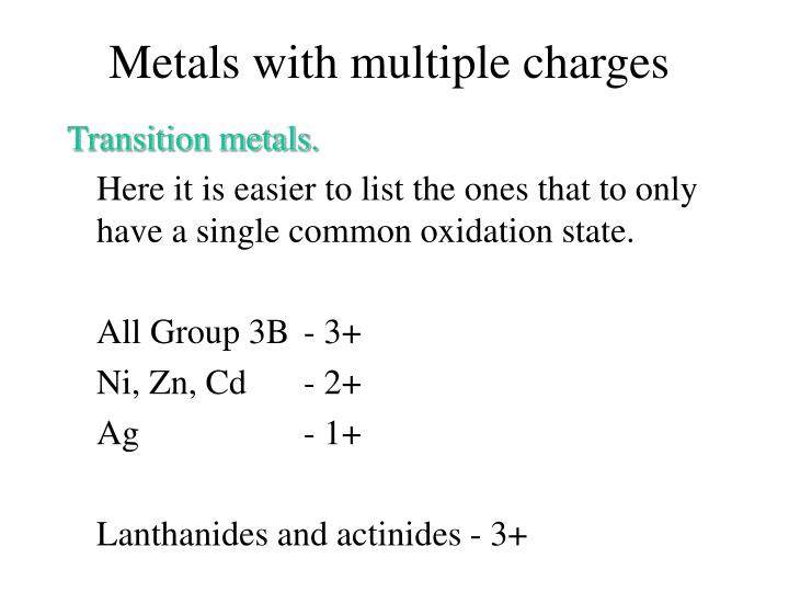Metals with multiple charges