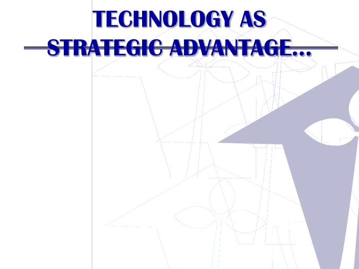 TECHNOLOGY AS