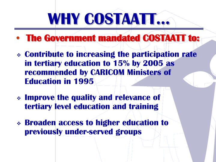 The Government mandated COSTAATT to: