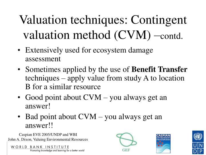 Valuation techniques: Contingent valuation method (CVM) –