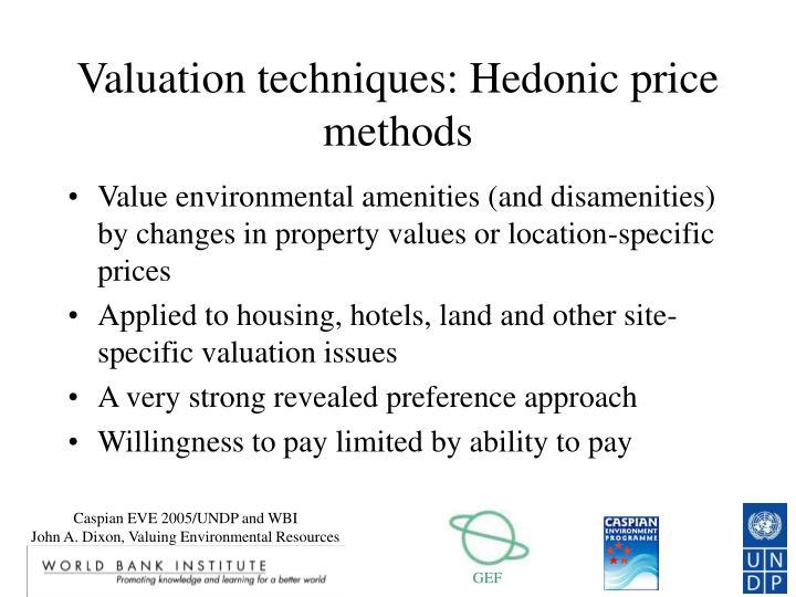 Valuation techniques: Hedonic price methods