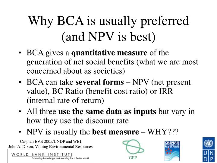 Why BCA is usually preferred (and NPV is best)