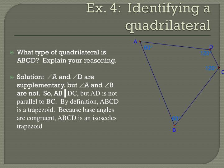 What type of quadrilateral is ABCD?  Explain your reasoning.