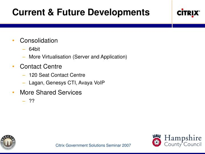 Current & Future Developments