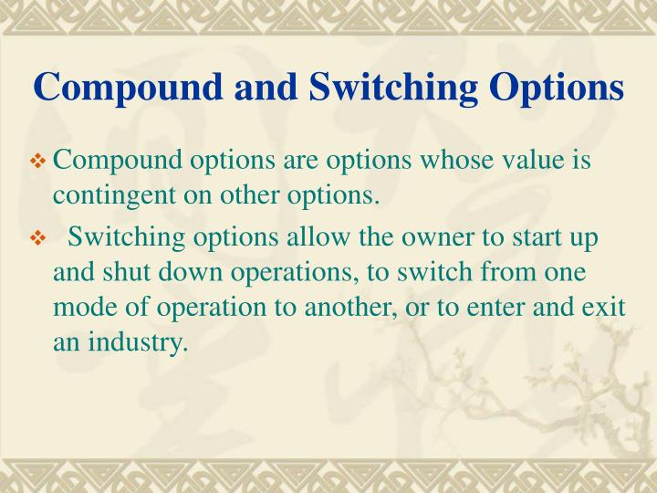 Compound and switching options