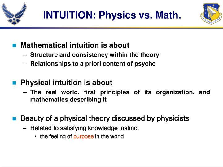 INTUITION: Physics vs. Math.