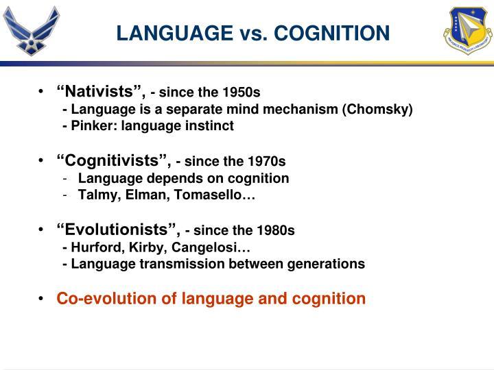 LANGUAGE vs. COGNITION
