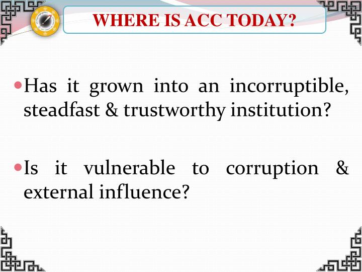WHERE IS ACC TODAY?