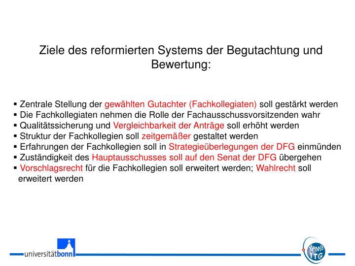 Ziele des reformierten Systems der Begutachtung und Bewertung: