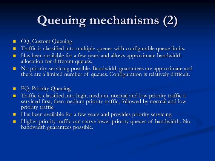Queuing mechanisms (2)