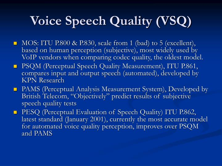Voice Speech Quality (VSQ)