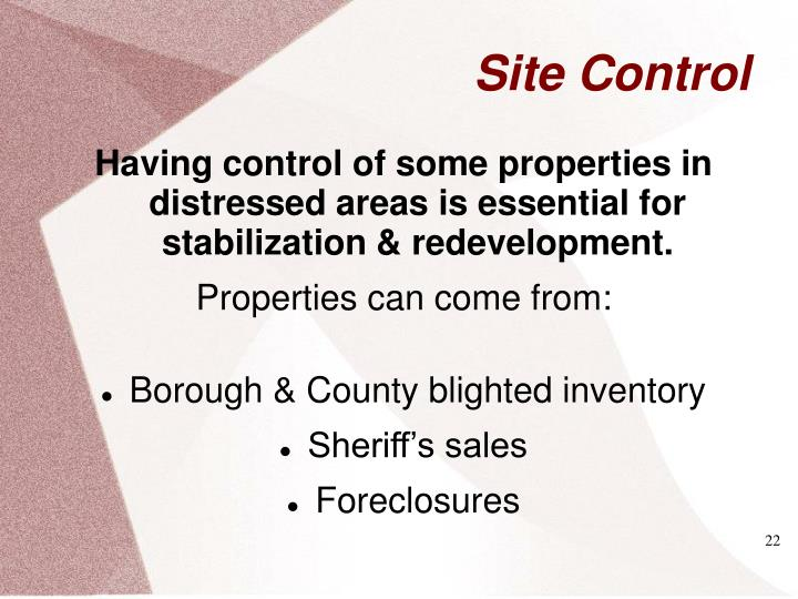 Having control of some properties in distressed areas is essential for stabilization & redevelopment.