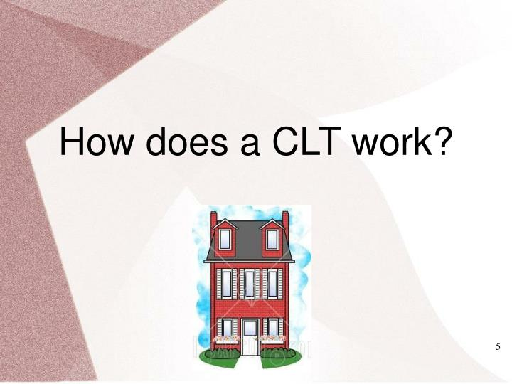 How does a CLT work?