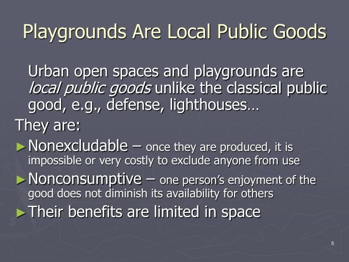 Playgrounds Are Local Public Goods