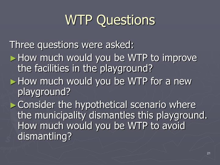 WTP Questions