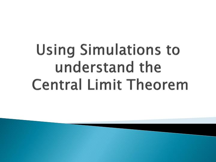 Using Simulations to understand the