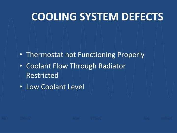 COOLING SYSTEM DEFECTS
