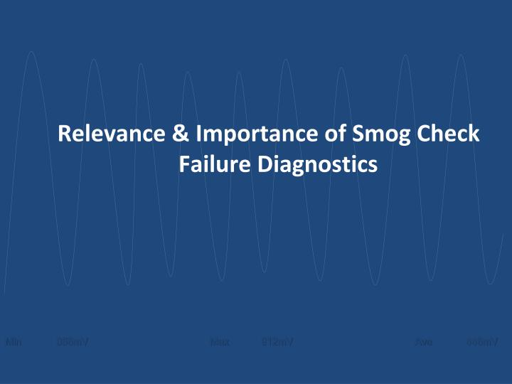 Relevance & Importance of Smog Check Failure Diagnostics