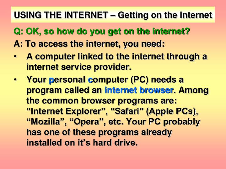 USING THE INTERNET – Getting on the Internet
