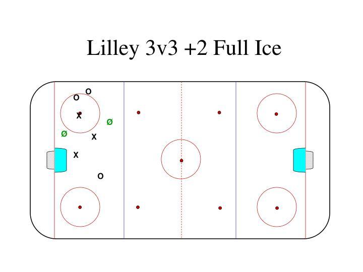 Lilley 3v3 +2 Full Ice