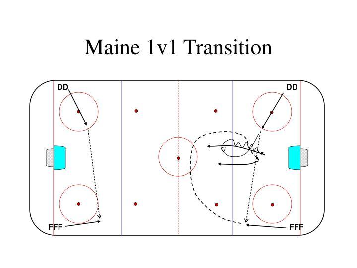 Maine 1v1 Transition
