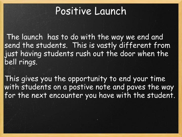Positive Launch
