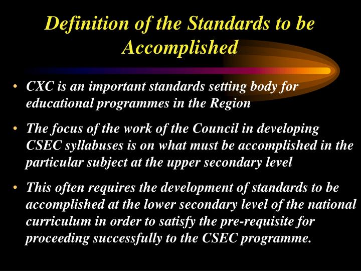 Definition of the Standards to be Accomplished