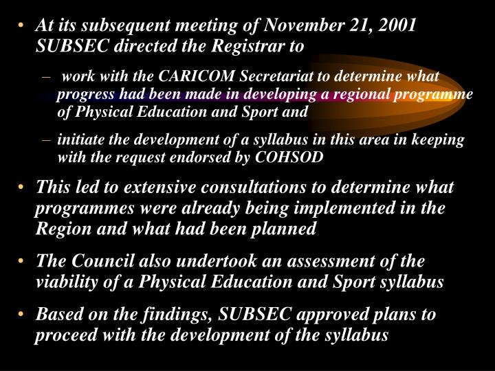 At its subsequent meeting of November 21, 2001 SUBSEC