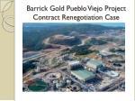 barrick gold pueblo viejo project contract renegotiation case