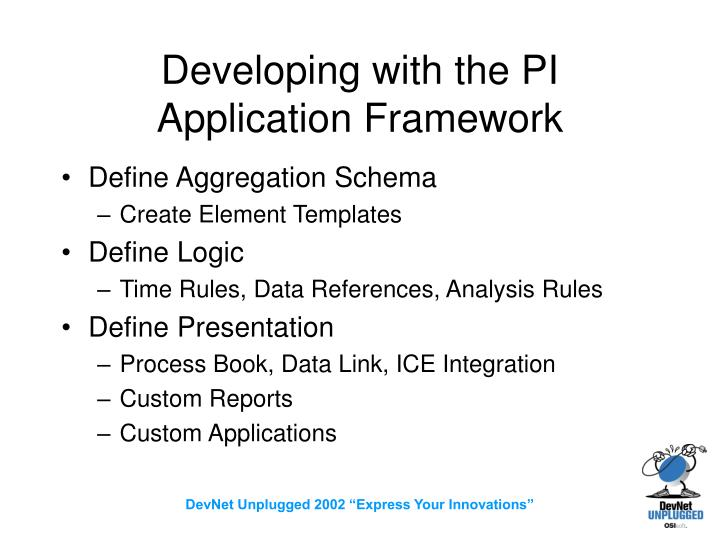 Developing with the PI Application Framework