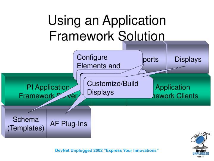 Using an Application Framework Solution