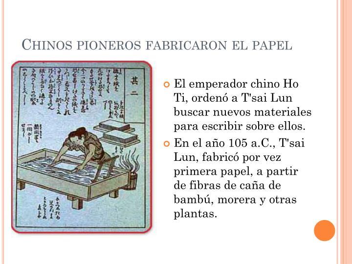 Chinos pioneros fabricaron el papel
