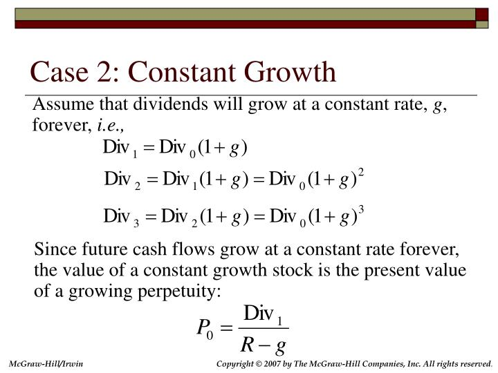 Case 2: Constant Growth