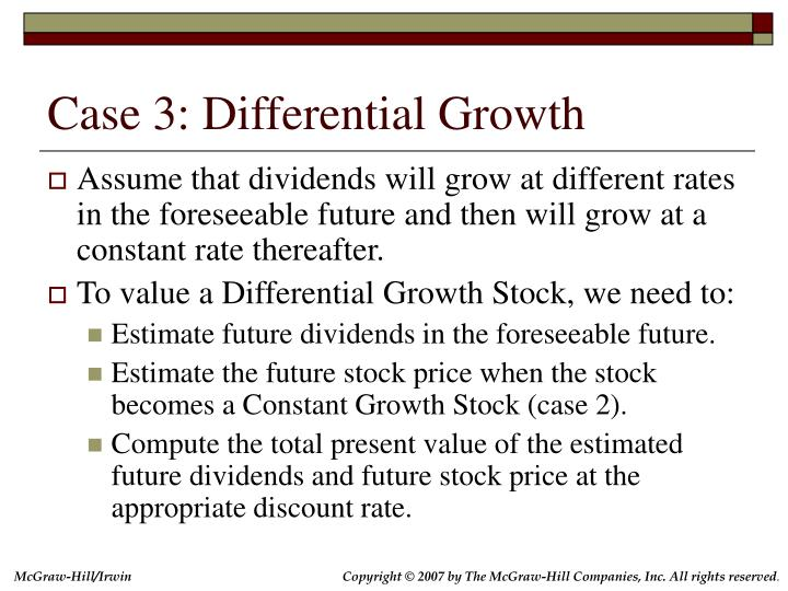 Case 3: Differential Growth