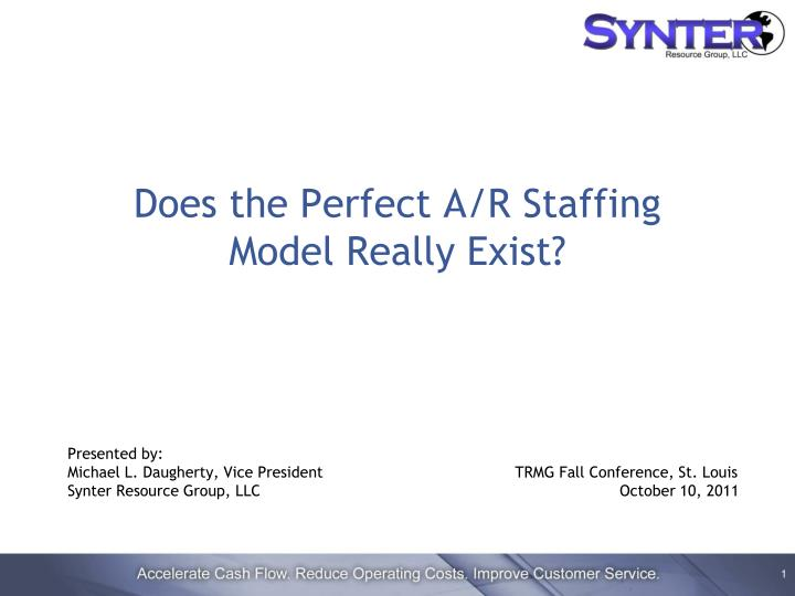 Does the Perfect A/R Staffing      Model Really Exist?