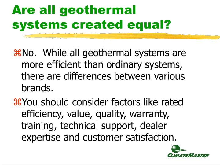 Are all geothermal systems created equal?