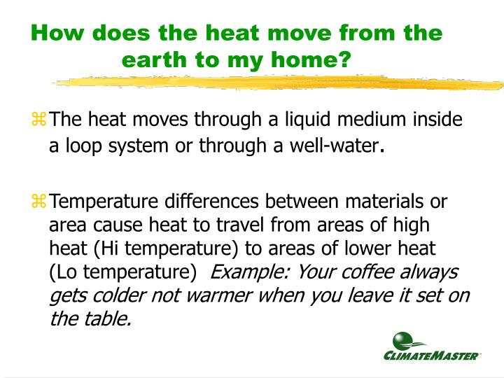 How does the heat move from the earth to my home?