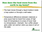 how does the heat move from the earth to my home