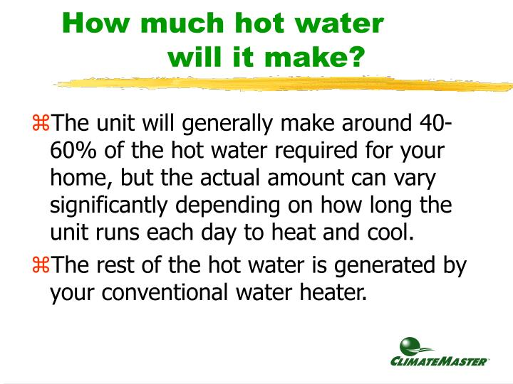How much hot water will it make?