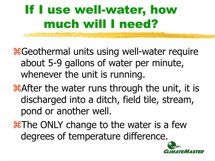 If I use well-water, how much will I need?
