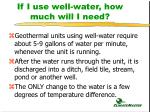 if i use well water how much will i need