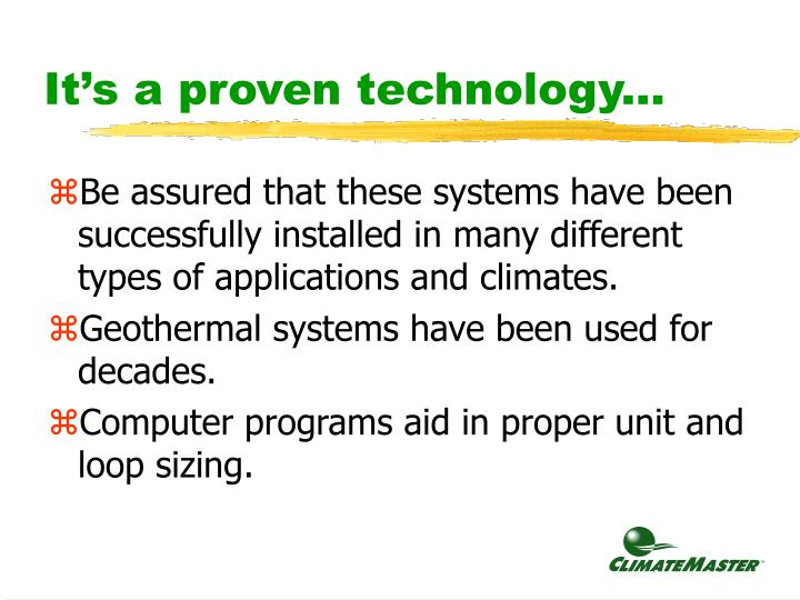 It's a proven technology...