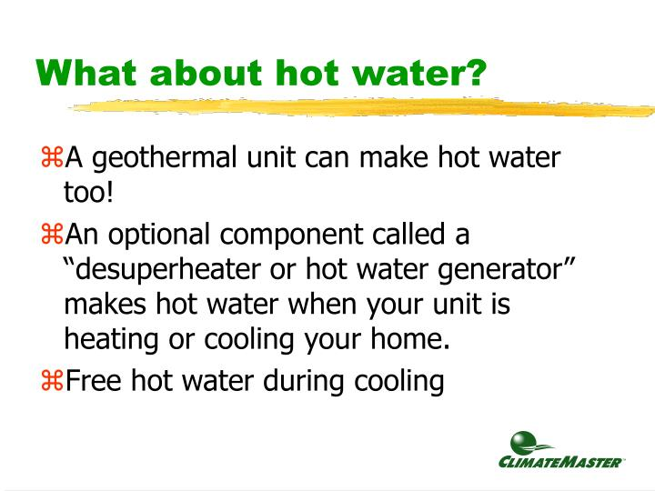 What about hot water?