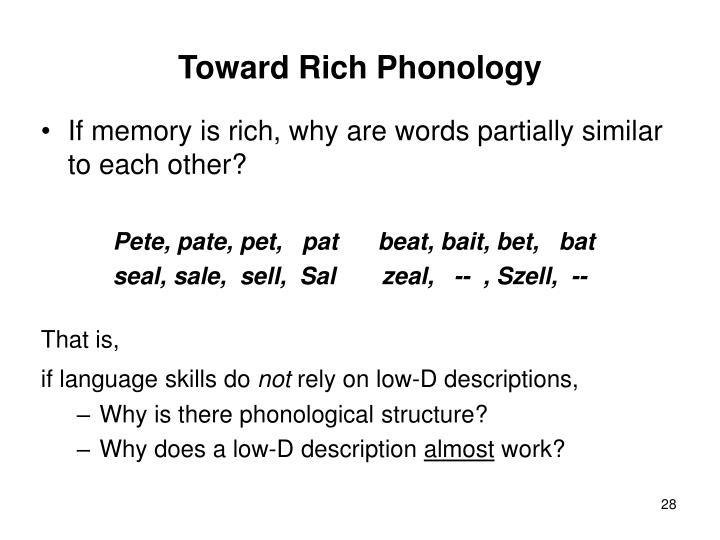 Toward Rich Phonology