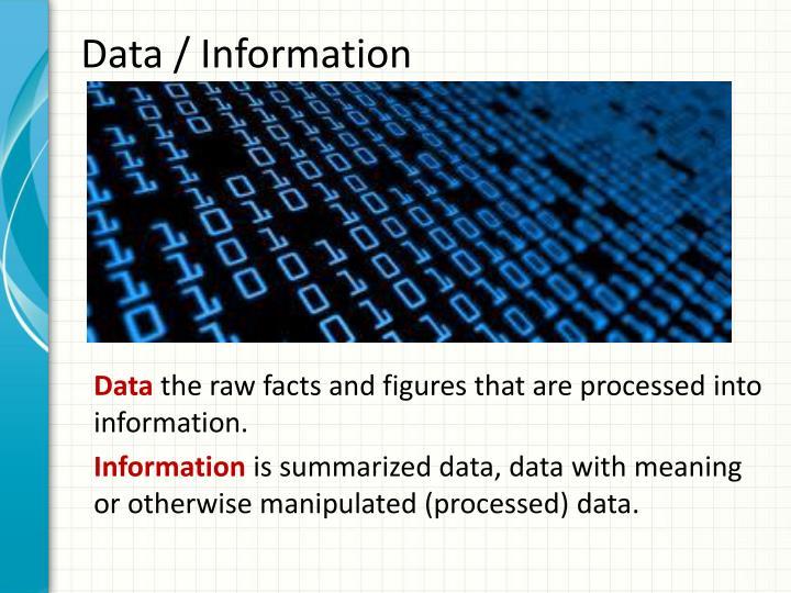 Data / Information