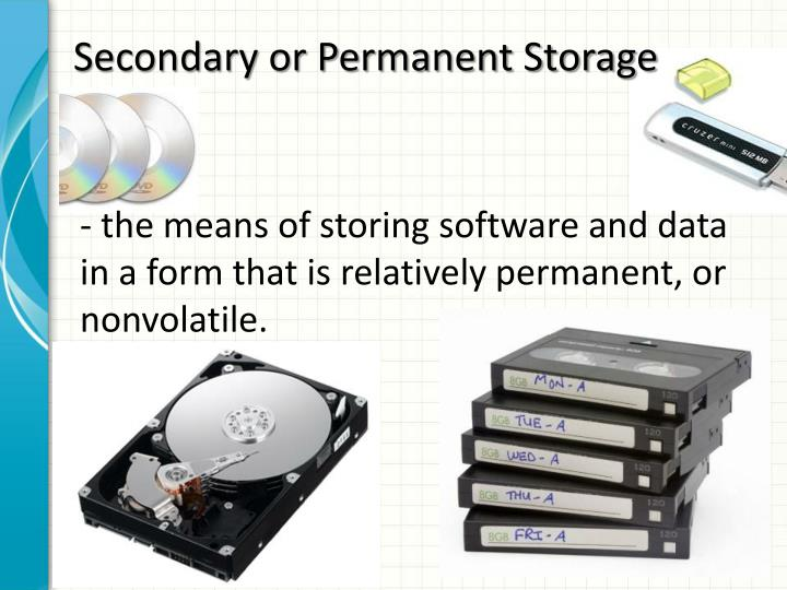 Secondary or Permanent Storage