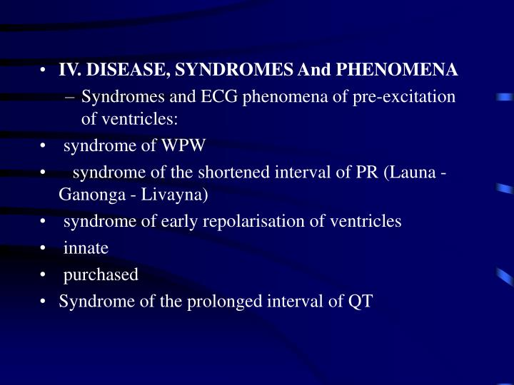 IV. DISEASE, SYNDROMES And PHENOMENA