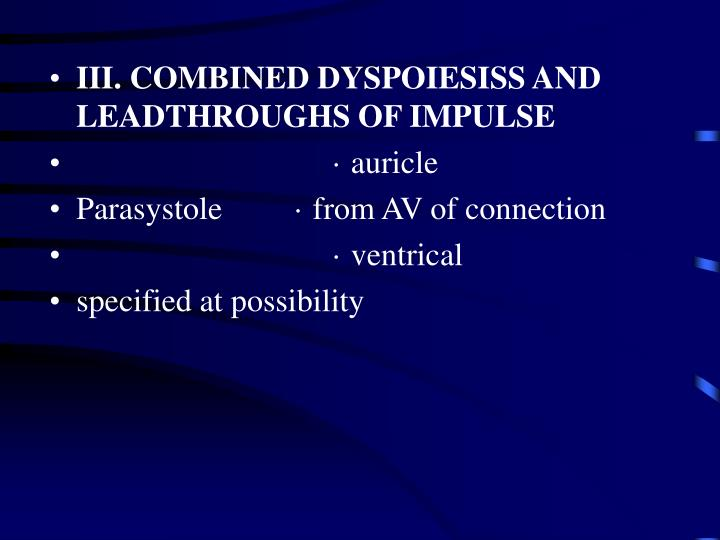 III. COMBINED DYSPOIESISS AND LEADTHROUGHS OF IMPULSE