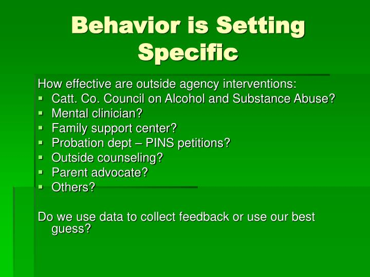 Behavior is Setting Specific